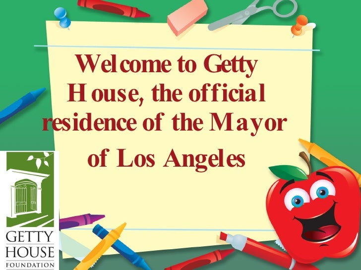 Welcome to Getty House, the official residence of the Mayor  of Los Angeles
