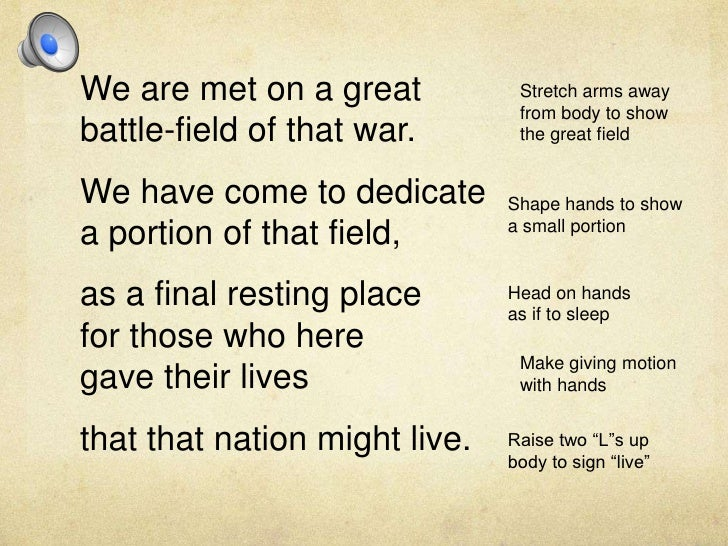 We are met on a great battle-field of that war.<br />We have come to dedicate a portion of that field, <br />as a final re...