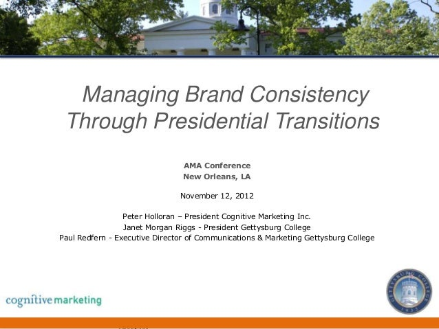 Managing Brand Consistency Through Presidential Transitions                                  AMA Conference               ...