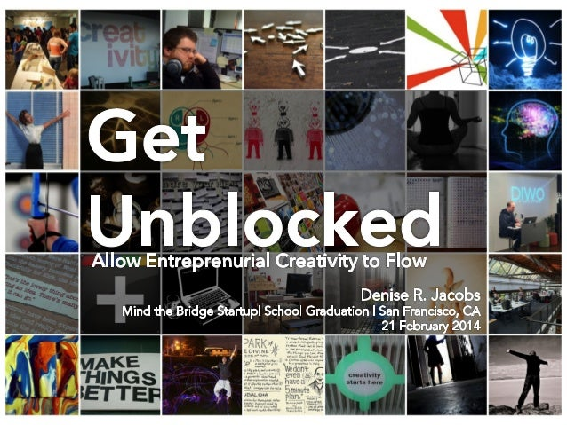 If You Feel Inclined to Tweet… I am: @denisejacobs We're at: @MindTheBridge And I'm talking about ways to #getunblocked