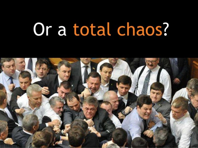 Or a total chaos?