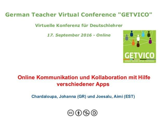 """German Teacher Virtual Conference """"GETVICO"""" Virtuelle Konferenz für Deutschlehrer 17. September 2016 - Online Online Kommu..."""
