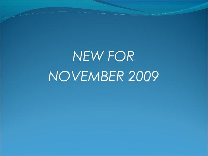 NEW FORNOVEMBER 2009