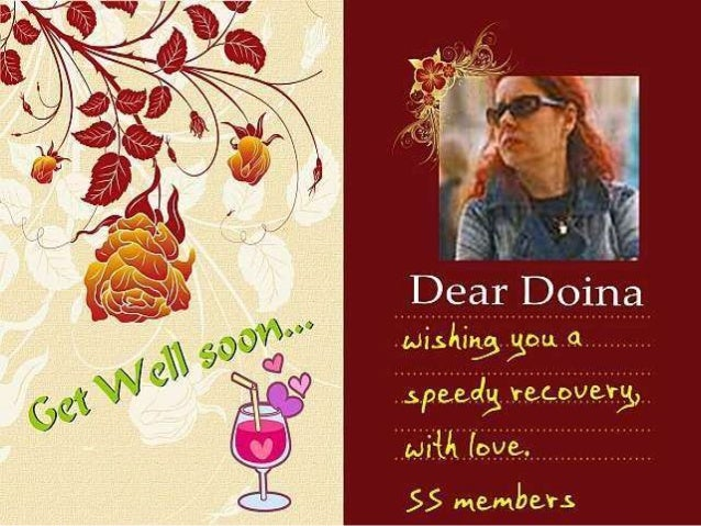 Dear Friends, Our dear friend Doina not good health and admitted to hospital. To render our moral support and friendship! ...