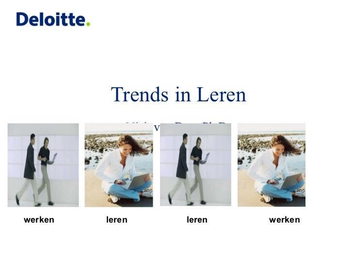 Trends in Leren   Nick van Dam Ph.D.   werken  leren  leren  werken