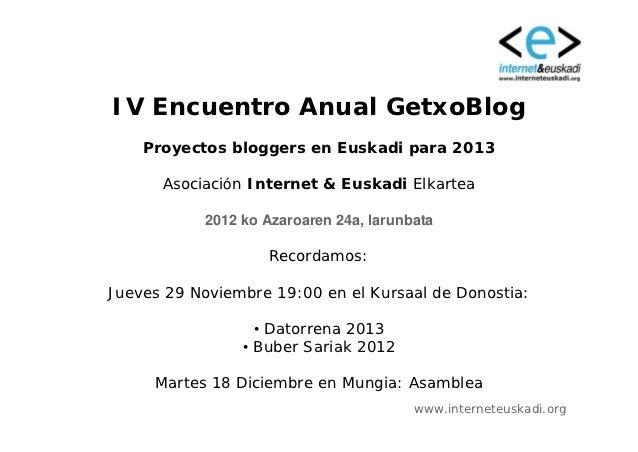 IV Encuentro Anual GetxoBlog    Proyectos bloggers en Euskadi para 2013      Asociación Internet & Euskadi Elkartea       ...