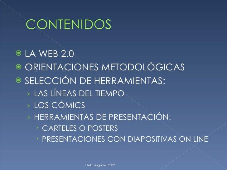 Orientaciones metodológicas para la utilización de las herramientas de la web 2.0 .Getxolinguae 2009 Slide 2