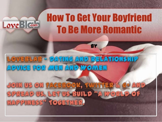 how to be more romantic to your boyfriend