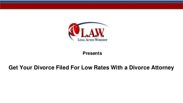 Presents Get Your Divorce Filed For Low Rates With a Divorce Attorney