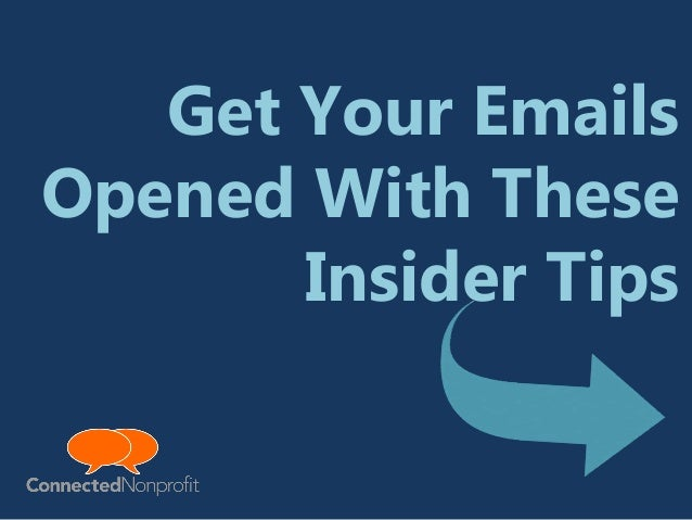 Get Your Emails Opened With These Insider Tips