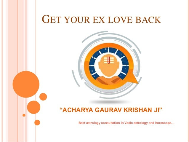 "GET YOUR EX LOVE BACK ""ACHARYA GAURAV KRISHAN JI"" Best astrology consultation in Vedic astrology and horoscope…"