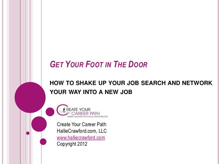 GET YOUR FOOT IN THE DOORHOW TO SHAKE UP YOUR JOB SEARCH AND NETWORKYOUR WAY INTO A NEW JOB  Create Your Career Path  Hall...