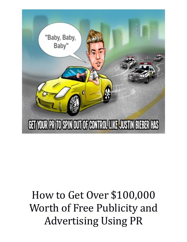 How to Get Over $100,000 Worth of Free Publicity and Advertising Using PR