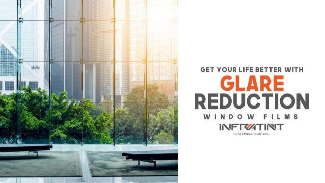 Get your life better with glare reduction window films