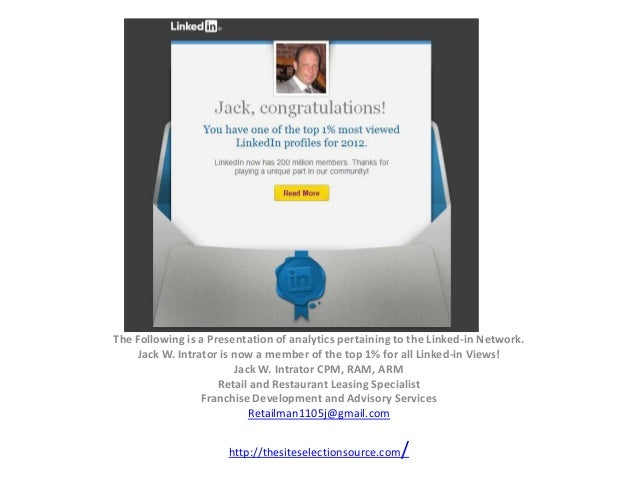 The Following is a Presentation of analytics pertaining to the Linked-in Network.    Jack W. Intrator is now a member of t...