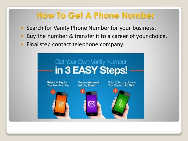 ... Improve customer response; 5. How To Get A Phone Number  Search for  Vanity ... - Get Your Own Vanity Phone Number