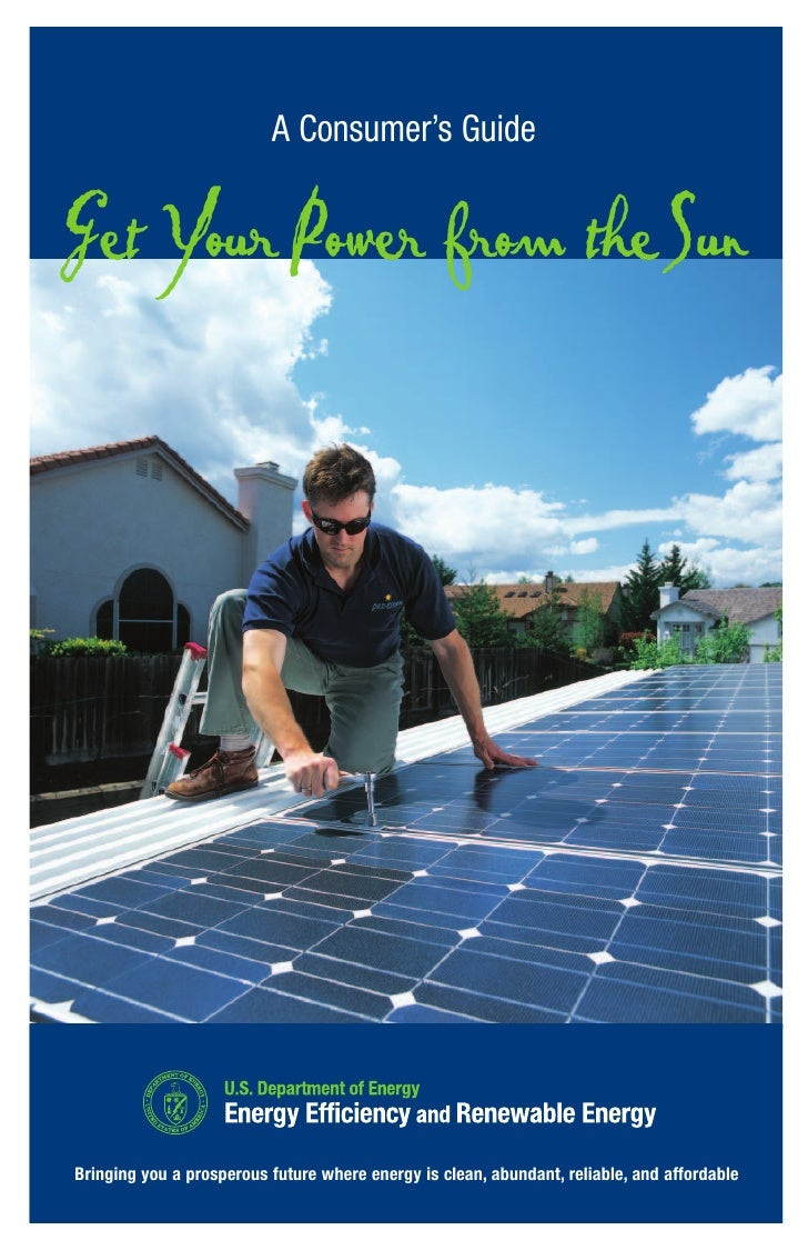 A Consumer's Guide   Get Your Power from theSun     Bringing you a prosperous future where energy is clean, abundant, reli...