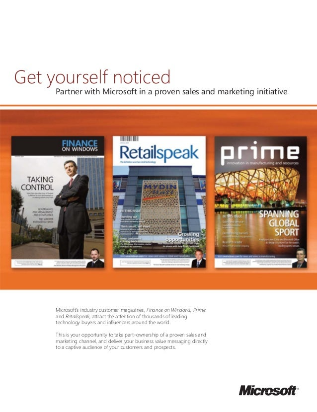 Get yourself noticed Partner with Microsoft in a proven sales and marketing initiative Microsoft's industry customer magaz...