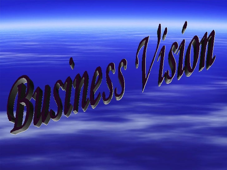 Every company and every person needs a well              conceived Vision. Your Vision will reflect your Core Convictions....