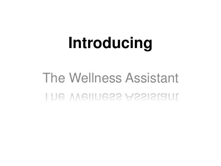 IntroducingThe Wellness Assistant