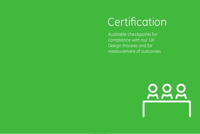 8382 Auditable checkpoints for compliance with our UX Design Process and for measurement of outcomes Certification