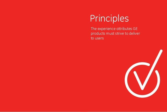 1110 The experience attributes GE products must strive to deliver to users Principles