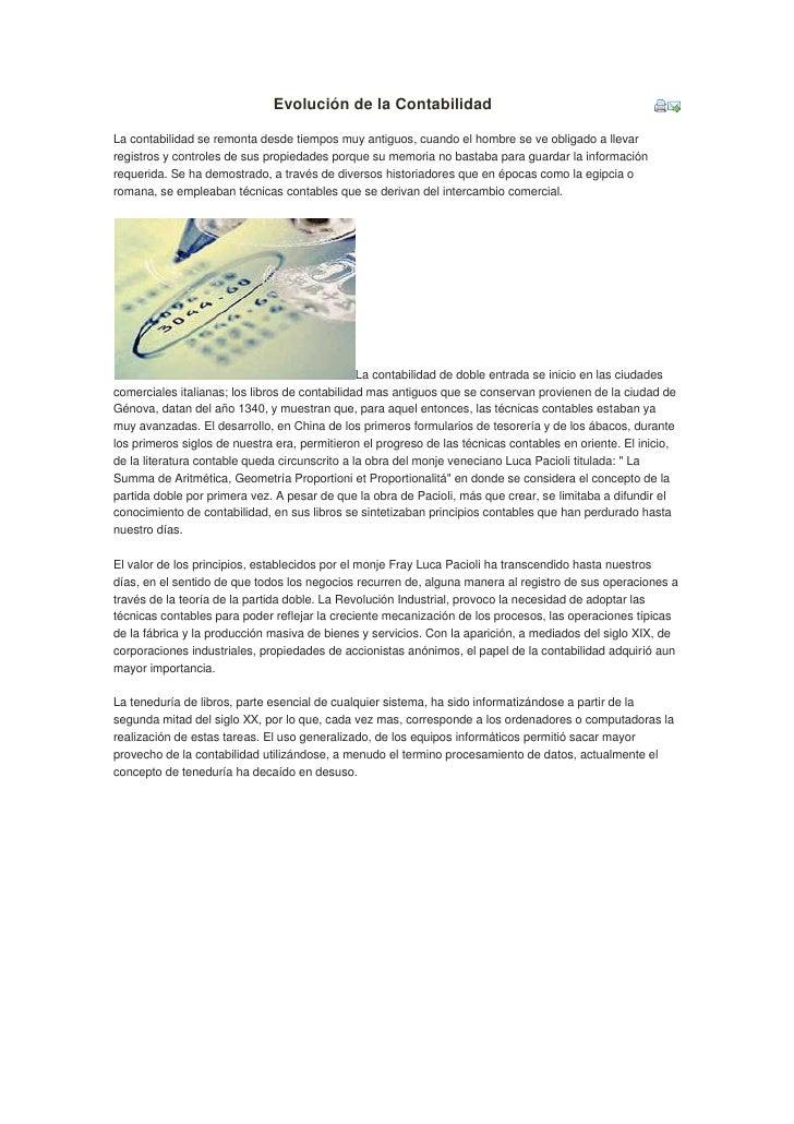Evolución de la Contabilidad<br /><br />La contabilidad se remonta desde tiempos muy antiguos, cuando el hombre se ve obl...