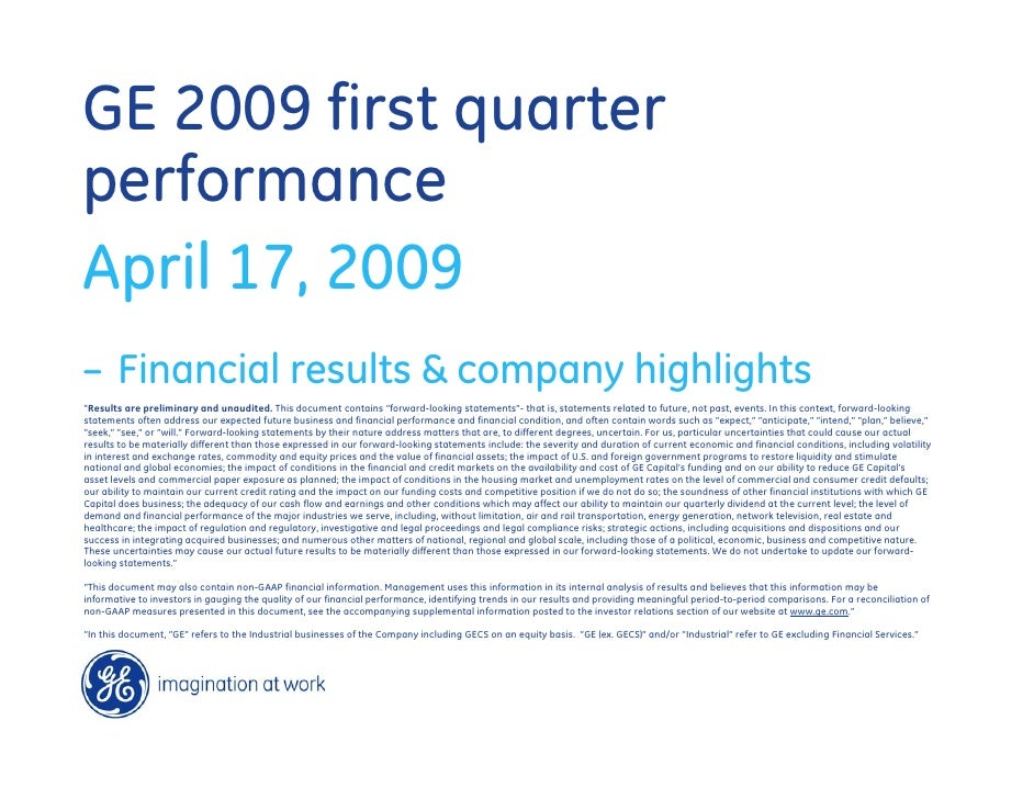 GE 2009 first quarter performance April 17, 2009 – Financial results & company highlights quot;Results are preliminary and...