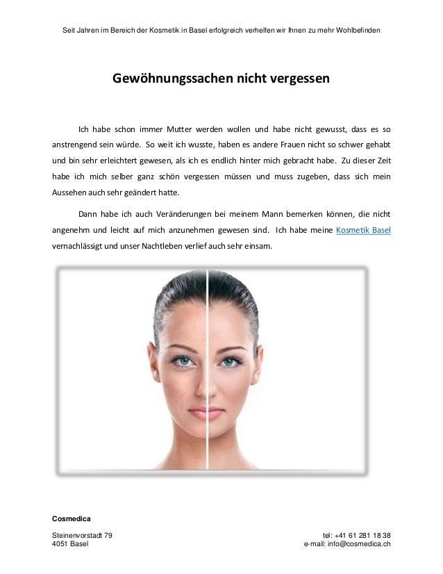 Seit Jahren im Bereich der Kosmetik in Basel erfolgreich verhelfen wir Ihnen zu mehr Wohlbefinden Cosmedica Steinenvorstad...