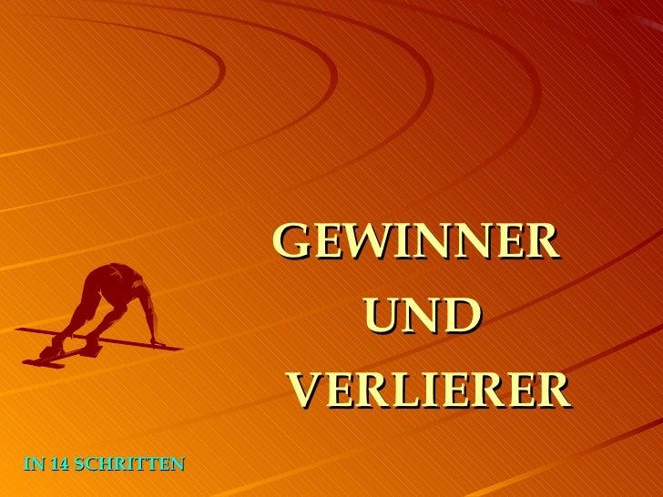 GEWINNER  UND  VERLIERER IN 14   SCHRITTEN