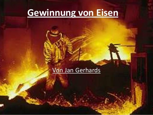 Gewinnung von EisenVon Jan Gerhards