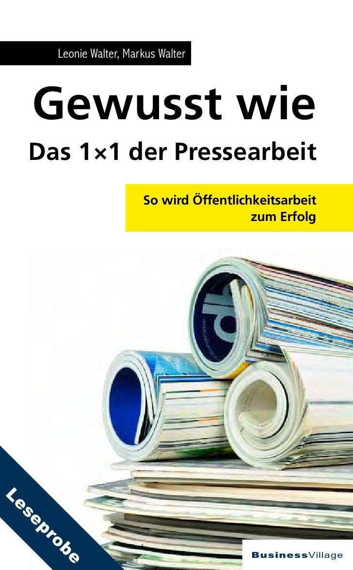 Leonie Walter, Markus Walter         Gewusst wie   Das 1 ×1 der Pressearbeit                           So wird Öffentlichk...