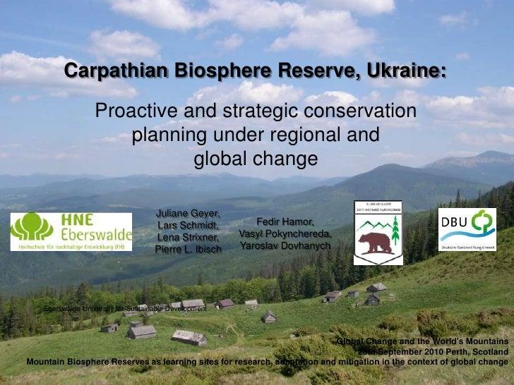 Carpathian Biosphere Reserve, Ukraine:                   Proactive and strategic conservation                       planni...
