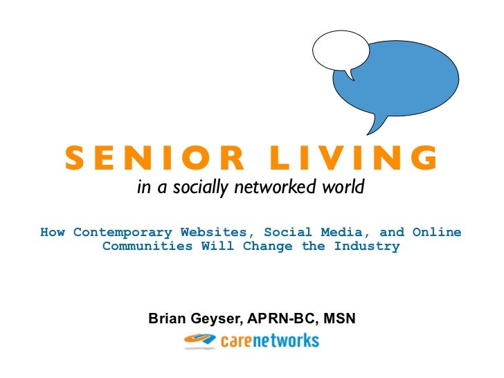 SENIOR LIVING           in a socially networked worldHow Contemporary Websites, Social Media, and Online        Communitie...