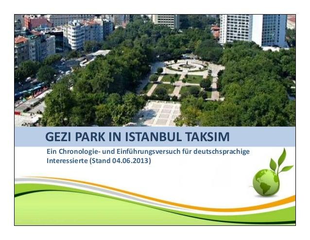 GEZI PARK IN ISTANBUL TAKSIMGEZI PARK IN ISTANBUL TAKSIMEin Chronologie- und Einführungsversuch für deutschsprachigeIntere...