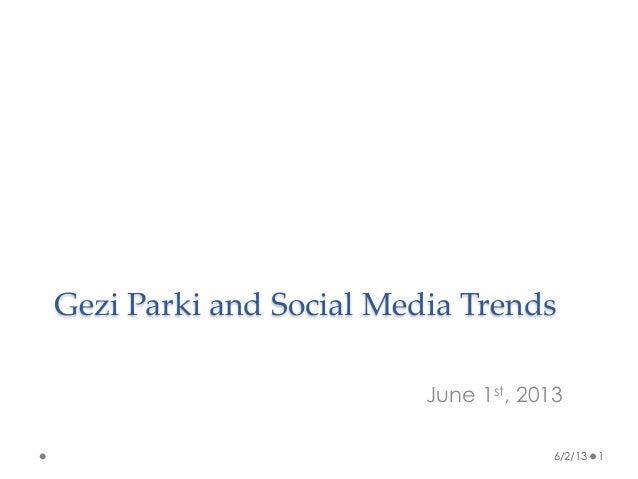 Gezi Parki and Social Media TrendsJune 1st, 20136/2/13 1