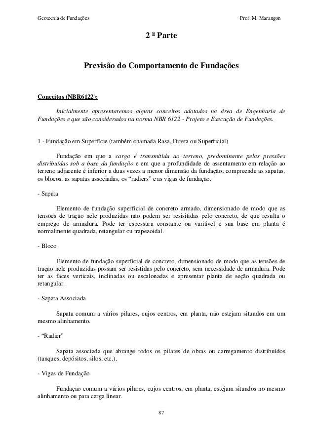 Geotecnia de Fundações Prof. M. Marangon  2 a Parte  Previsão do Comportamento de Fundações  87  Conceitos (NBR6122):  Ini...
