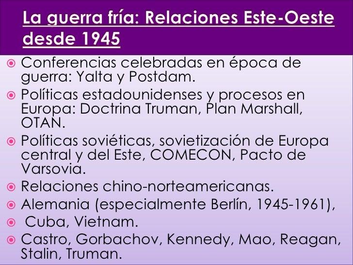  Conferencias celebradas en época de  guerra: Yalta y Postdam. Políticas estadounidenses y procesos en  Europa: Doctrina...