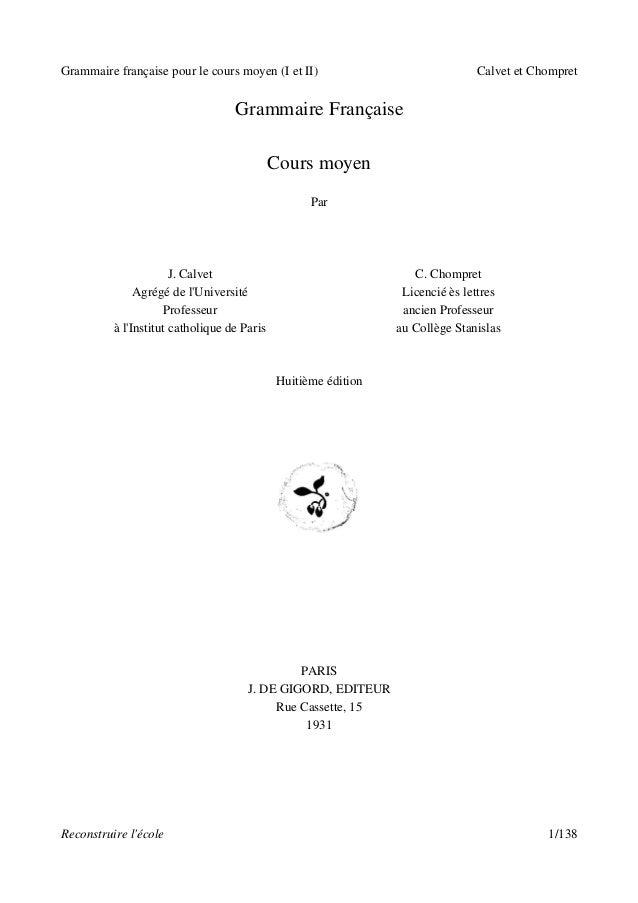 Grammaire française pour le cours moyen (I et II)                              Calvet et Chompret                         ...