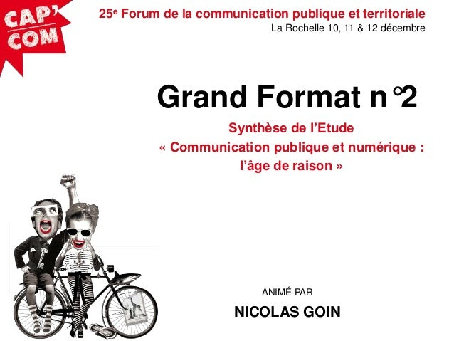 25e Forum de la communication publique et territoriale La Rochelle 10, 11 & 12 décembre  Grand Format n°2 Synthèse de l'Et...