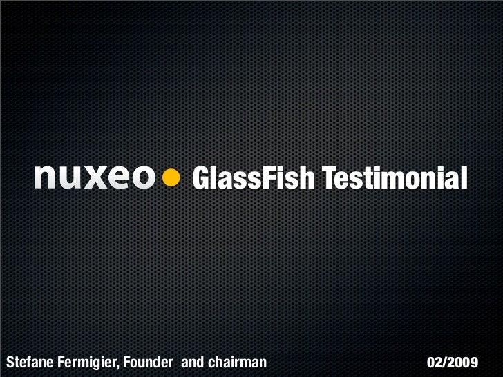 GlassFish Testimonial     Stefane Fermigier, Founder and chairman     02/2009