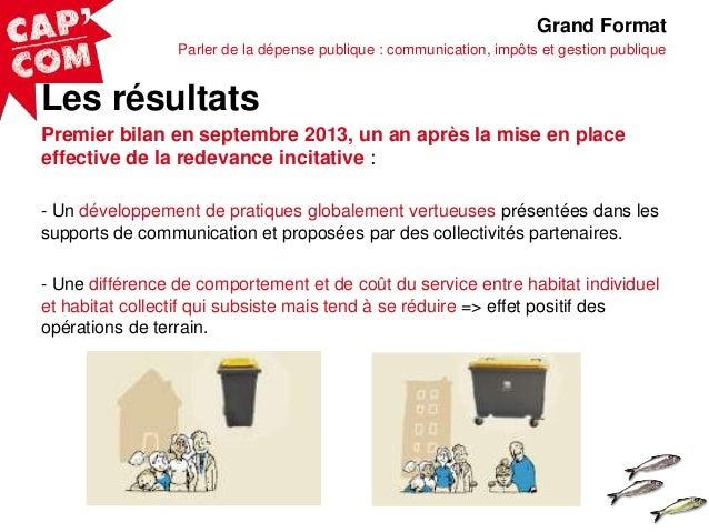 Grand Format Parler de la dépense publique : communication, impôts et gestion publique  Les résultats Premier bilan en sep...