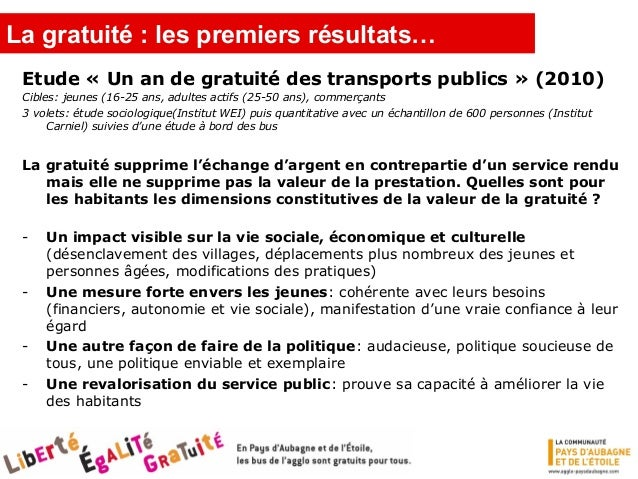 La gratuité : les premiers résultats… « Un an de gratuité des transports publics » (2010) Cibles: jeunes (16-25 ans, adult...