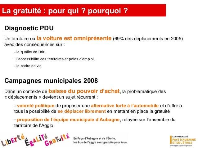La gratuité : pour qui ? pourquoi ? Une mesure intégrée dans une politique globale de déplacements… - 2007 : restructurati...