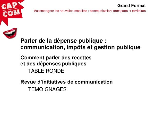 Capcom13: GF4: Parler de la dépense publique : communication, impôts et gestion publique - part1 Slide 3