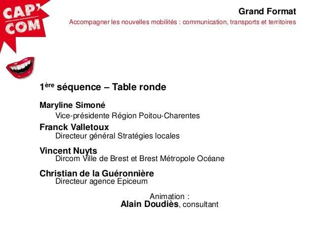 Grand Format Accompagner les nouvelles mobilités : communication, transports et territoires  1ère séquence – Table ronde M...