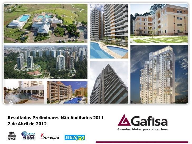 Resultados Preliminares Não Auditados 20112 de Abril de 2012                                             1