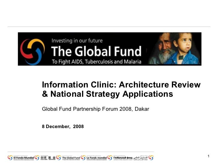 Information Clinic: Architecture Review & National Strategy Applications 8 December,  2008 Global Fund Partnership Forum 2...
