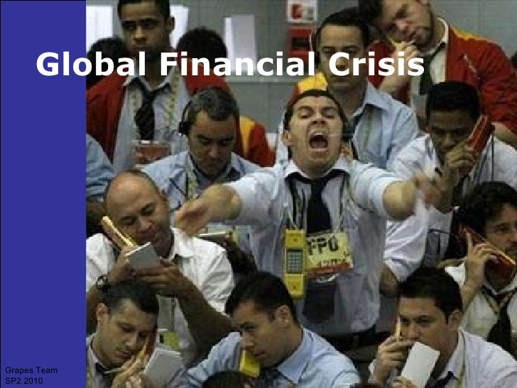 Global Financial Crisis Grapes Team SP2 2010