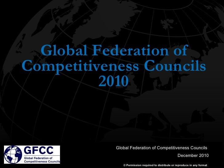 <ul><li>Global Federation of </li></ul><ul><li>Competitiveness Councils </li></ul><ul><li>2010 </li></ul>